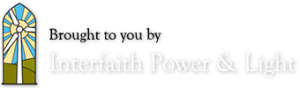 Brought to you by Interfaith Power & Light Logo